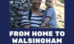 Bernice Zieba: From Home to Walsingham - A Mother's Five-Day Pilgrimage on Foot